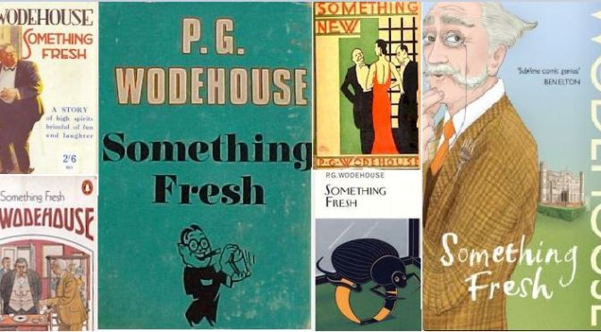 Blandings Centenary: Something Fresh by P.G. Wodehouse